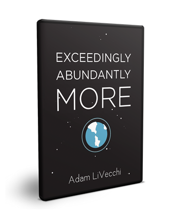 Exceedingly Abundantly More